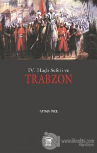 4. Haçlı Seferi ve Trabzon Fatma İnce