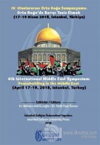 4. Uluslararası Orta Doğu Sempozyumu: Orta Doğu'da Barışı Tesis Etmek