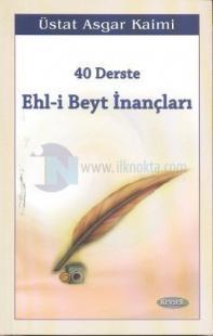 40 Derste Ehl-i Beyt İnançları (3. Hamur)