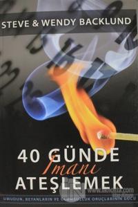 40 Günde İmanı Ateşlemek