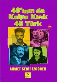 40'ının da Kulpu Kırık 40 Türk (İmzalı)
