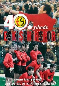 40. Yılında Eskişehirspor (1965-2005)