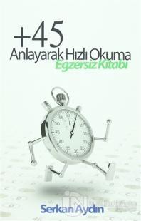 +45 Anlayarak Hızlı Okuma Egzersiz Kitabı