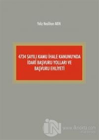 4734 Sayılı Kamu İhale Kanunu'nda İdari Başvuru Yolları ve Başvuru Ehliyeti