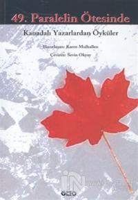 49. Paralelin Ötesinde Kanadalı Yazarlardan Öyküler