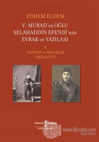 5. Murad'ın Oğlu Selahaddin Efendi'nin Evrak ve Yazıları 2. Cilt (Ciltli)