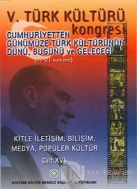 5.Türk Kültürü Kongresi - Cumhuriyetten Günümüze Türk Kültürünün Dünü, Bugünü ve Yarını (17 - 21 Aralık 2002)