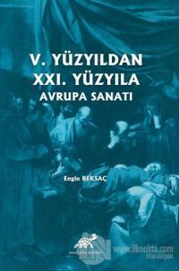 5. Yüzyıldan 21. Yüzyıla Avrupa Sanatı