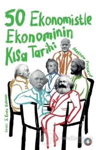 50 Ekonomistle Ekonominin Kısa Tarihi