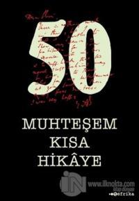 50 Muhteşem Kısa Hikaye