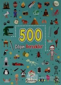 500 Çılgın Gerçekler