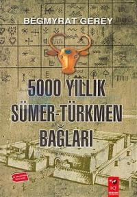 5000 Yıllık Sümer Türkmen Bağları
