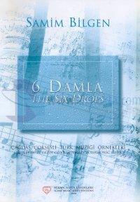 6 DamlaThe Six DropsÇağdaş Çoksesli Türk Müziği ÖrnekleriSamples of Turkish Contemporary Polip