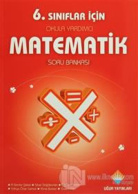 6. Sınıflar İçin Okula Yardımcı Matematik Soru Bankası