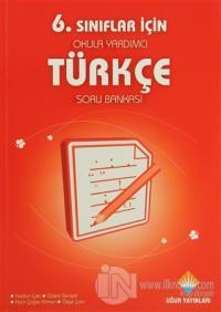 6. Sınıflar İçin Okula Yardımcı Türkçe Soru Bankası