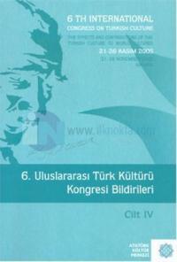 6. Uluslararası Türk Kültürü Kongresi Bildirileri Cilt: 4