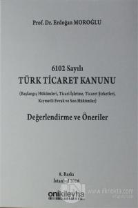 6102 Sayılı Türk Ticaret Kanunu Değerlendirme ve Öneriler (Ciltli)
