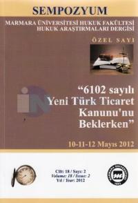 6102 Sayılı Yeni Türk Ticaret Kanunu'nu Beklerken Cilt: 18 Sayı: 2