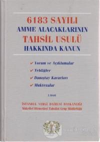 6183 Sayılı Amme Alacaklarının Tahsil Usulü Hakkında Kanun (Ciltli)