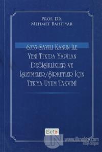 6335 Sayılı Kanun ile Yeni TTK'da Yapılan Değişiklikler ve İşletmeler/Şirketler İçin TTK'ya Uyum Takvimi
