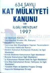 634 Sayılı Kat Mülkiyeti Kanunu ve İlgili Mevzuat (1997)