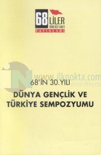 68'in 30. YılıDünya Gençlik ve Türkiye Sempozyumu %10 indirimli Sempoz