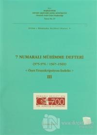 7 Numaralı Mühimme Defteri (975 - 976 / 1567 - 1569) 3. Cilt