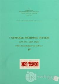 7 Numaralı Mühimme Defteri (975 - 976 / 1567 - 1569) Cilt: 4