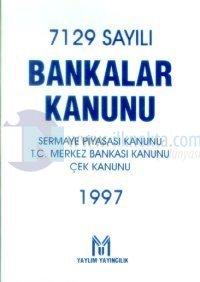 7129 Sayılı Bankalar Kanunu Sermaye Piyasası Kanunu / T.C. Merkez Bankası Kanunu / Kanunu (1997)