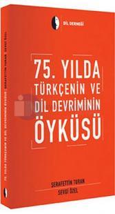 75. Yılda Türkçenin ve Dil Devriminin Öyküsü