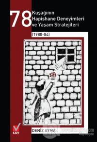 78 Kuşağının Hapishane Deneyimleri ve Yaşam Stratejileri (1980-84)