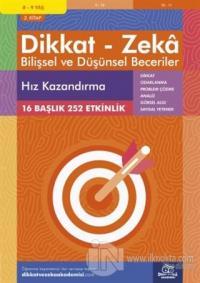 8-9 Yaş Dikkat - Zeka Bilişsel ve Düşünsel Beceriler 2. Kitap - Hız Kazandırma