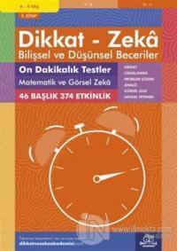 8-9 Yaş Dikkat - Zeka Bilişsel ve Düşünsel Beceriler 5. Kitap - 10 Dakikalık Testler Matematik ve Görsel Zeka
