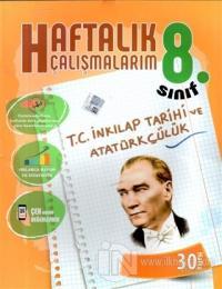 8. Sınıf T.C. İnkılap Tarihi ve Atatürkçülük Haftalık Çalışmalarım