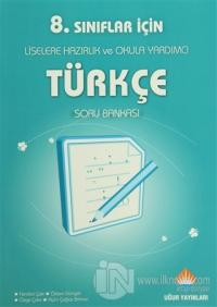 8. Sınıflar İçin Liselere Hazırlık ve Okula Yardımcı Türkçe Soru Bankası