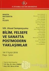 8. Ulusal Sempozyumu : Bilim, Felsefe ve Sanatta Postmodern Yaklaşımlar (14-17 Eylül 2010)