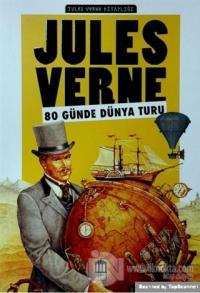 80 Günde Dünya Turu - Jules Verne Kitaplığı