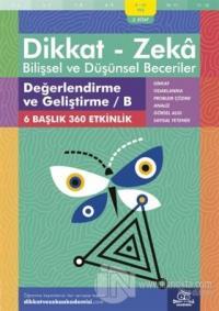 9-10 Yaş Dikkat - Zeka Bilişsel ve Düşünsel Beceriler 2. Kitap - Değerlendirme ve Geliştirme / B