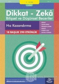 9-10 Yaş Dikkat - Zeka Bilişsel ve Düşünsel Beceriler 3. Kitap - Hız Kazandırma