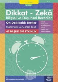 9-10 Yaş Dikkat - Zeka Bilişsel ve Düşünsel Beceriler 6. Kitap - On Dakikalık Testler Matematik ve Görsel Zeka