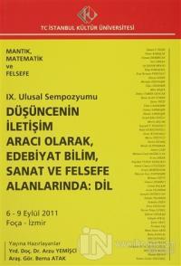 9. Ulusal Sempozyumu : Düşüncenin İletişim Aracı Olarak, Edebiyat Bilim, Sanat ve Felsefe Alanlarında: Dil (6 - 9 Eylül 2011)