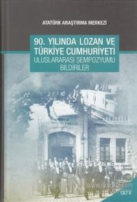 90. Yılında Lozan ve Türkiye Cumhuriyeti Uluslararası Sempozyumu Bildirileri - Cilt 2