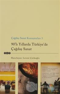 90'lı Yıllarda Türkiye'de Çağdaş Sanat
