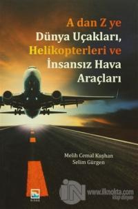 A dan Z ye Dünya Uçakları, Helikopterleri ve İnsansız Hava Araçları