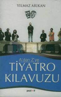 A'dan Z'ye Tiyatro Kılavuzu