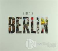 A Day In Berlin (Ciltli)