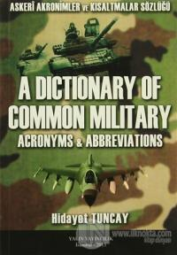 A Dictionary Of Common Milit Ary / Askeri Akronimler ve Kısaltmalar Sö