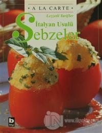 A La Carte Lezzetli Tarifler İtalyan Usulü Sebzeler