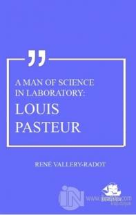 A Man Of Science In Laboratory: Louis Pasteur