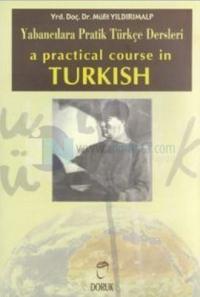 A Practical Course in TurkishYabancılara Pratik Türkçe Dersleri